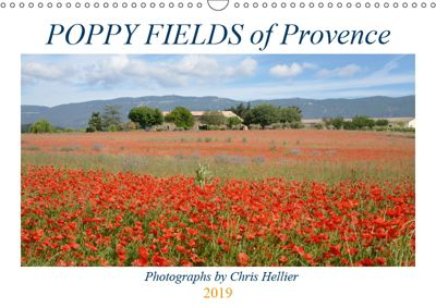 Poppy Fields of Provence (Wall Calendar 2019 DIN A3 Landscape), Chris Hellier