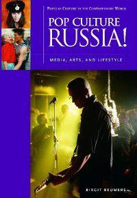 Popular Culture in the Contemporary World: Pop Culture Russia!, Birgit Beumers