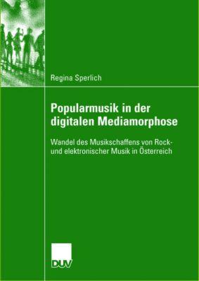 Popularmusik in der digitalen Mediamorphose, Regina Sperlich