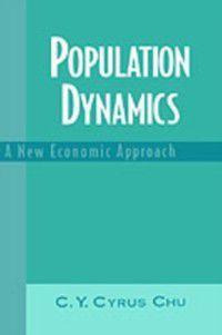 Population Dynamics: A New Economic Approach, C. Y. Cyrus Chu