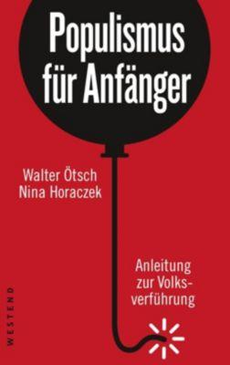 Populismus für Anfänger, Walter Ötsch, Nina Horaczek