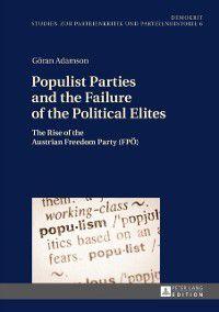 Populist Parties and the Failure of the Political Elites, Goran Adamson
