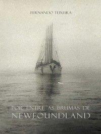 Por entre as Brumas de Newfoundland, Fernando Teixeira
