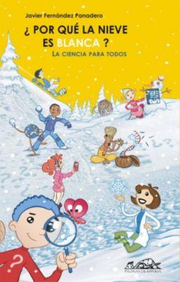 ¿Por qué la nieve es blanca?, Javier Fernández Panadero