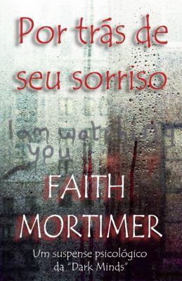 Por trás de seu sorriso, Faith Mortimer