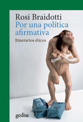 Por una política afirmativa, Rosi Braidotti