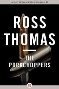 Porkchoppers, Ross Thomas