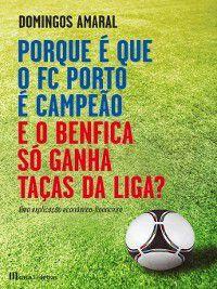 Porque é que o FC Porto é Campeão e o Benfica só Ganha Taças da Liga?, Domingos Amaral