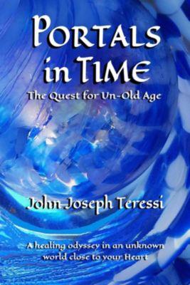 Portals in Time, John Joseph Teressi