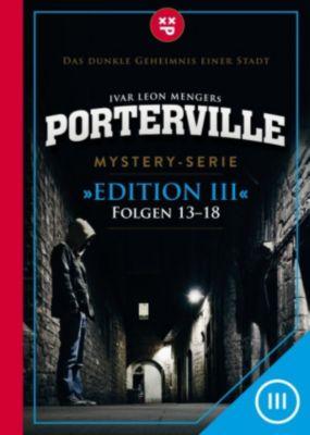 Porterville (Darkside Park) Edition: Porterville (Darkside Park) Edition III (Folgen 13-18), John Beckmann, Raimon Weber, Simon X. Rost, Hendrik Buchna, Ivar Leon Menger, Anette Strohmeyer