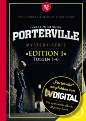 Porterville (Darkside Park) Edition: Porterville (Darkside Park) Edition I (Folgen 1-6), John Beckmann, Raimon Weber, Simon X. Rost, Ivar Leon Menger, Anette Strohmeyer
