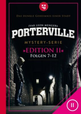 Porterville (Darkside Park) Edition: Porterville (Darkside Park) Edition II (Folgen 7-12), Raimon Weber, Anette Strohmeyer, Simon X. Rost, John Beckmann, Hendrik Buchna, Ivar Leon Menger