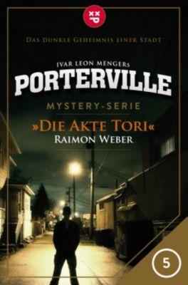 Porterville: Porterville - Folge 05: Die Akte Tori, Raimon Weber, Ivar Leon Menger