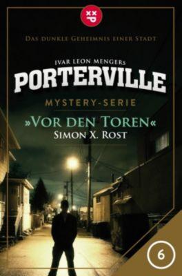 Porterville: Porterville - Folge 06: Vor den Toren, Simon X. Rost, Ivar Leon Menger