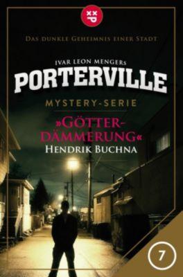 Porterville: Porterville - Folge 07: Götterdämmerung, Hendrik Buchna