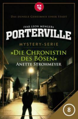 Porterville: Porterville - Folge 08: Die Chronistin des Bösen, Anette Strohmeyer