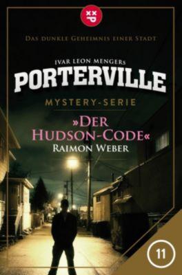 Porterville: Porterville - Folge 11: Der Hudson-Code, Raimon Weber, Ivar Leon Menger