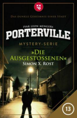 Porterville: Porterville - Folge 13: Die Ausgestoßenen, Simon X. Rost, Ivar Leon Menger