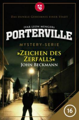 Porterville: Porterville - Folge 16: Zeichen des Zerfalls, John Beckmann, Ivar Leon Menger