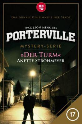 Porterville: Porterville - Folge 17: Der Turm, Ivar Leon Menger, Anette Strohmeyer