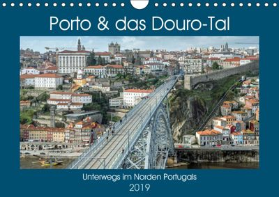 Porto & das Douro-Tal (Wandkalender 2019 DIN A4 quer), Frank Brehm (frankolor.de)