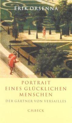 Portrait eines glücklichen Menschen - Érik Orsenna pdf epub