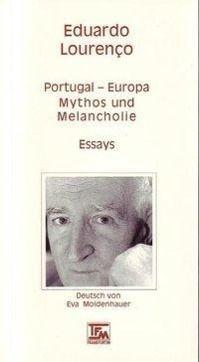 Portugal - Europa: Mythos und Melancholie - Eduardo Lourenço pdf epub