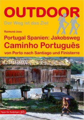 Portugal Spanien: Jakobsweg Caminho Português - Raimund Joos |