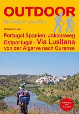 Portugal Spanien: Jakobsweg Ostportugal - Via Lusitana, Hermann Hass