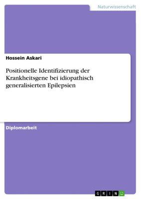 Positionelle Identifizierung der Krankheitsgene bei idiopathisch generalisierten Epilepsien, Hossein Askari
