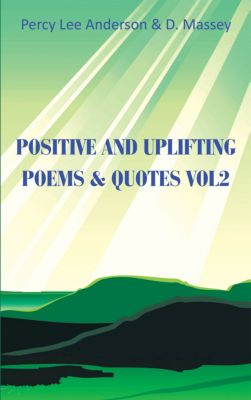Positive and Uplifting Poems & Quotes Vol2, d. Massey, Percy Lee Anderson
