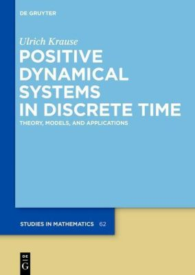 Positive Dynamical Systems in Discrete Time, Ulrich Krause