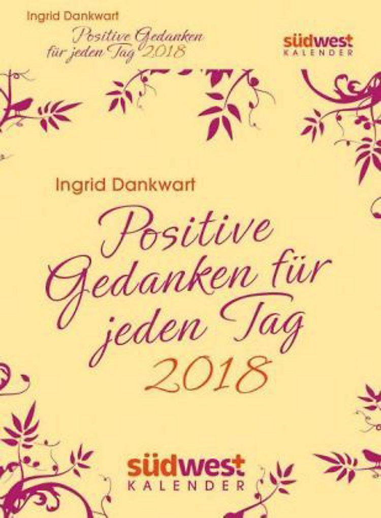 Positive Gedanken für jeden Tag 2018 Textabreißkalender