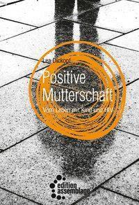 Positive Mutterschaft - Lea Dickopf |