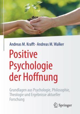 Positive Psychologie der Hoffnung, Andreas M. Walker, Andreas M. Krafft