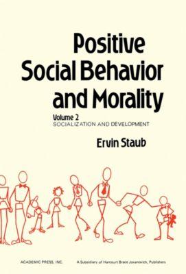 Positive Social Behavior and Morality, Ervin Staub