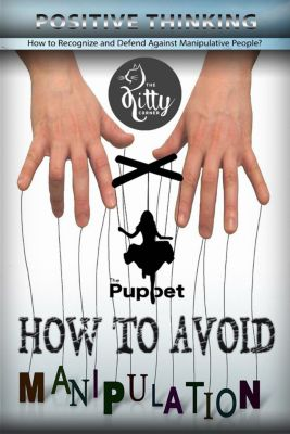 Positive Thinking Book: How to Avoid Manipulation Is Not to Become a Puppet? (Positive Thinking Book), Kitty Corner