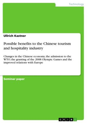 Possible benefits to the Chinese tourism and hospitality industry, Ullrich Kastner