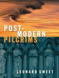 Post-Modern Pilgrims, Leonard Sweet