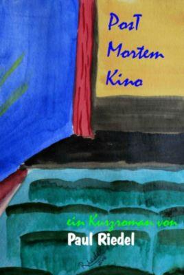 Post-Mortem-Kino, Paul Riedel