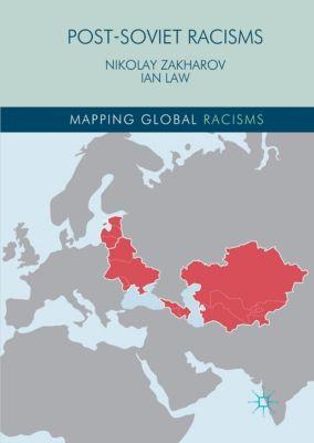 Post-Soviet Racisms, Nikolay Zakharov, Ian Law