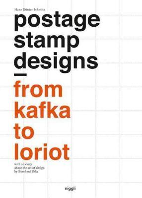 Postage Stamp Designs - From Kafka to Loriot, Hans G. Schmitz