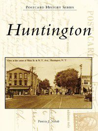 Postcard History: Huntington, Patricia J. Novak