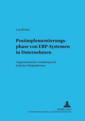 Postimplementierungsphase von ERP-Systemen in Unternehmen, Lars Brehm
