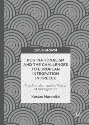 Postnationalism and the Challenges to European Integration in Greece, Kostas Maronitis