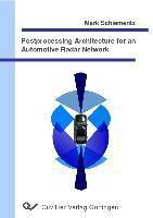 Postprocessing Architecture for an Automotive Radar Network, Mark Schiementz