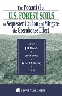 Potential of U.S. Forest Soils to Sequester Carbon and Mitigate the Greenhouse Effect