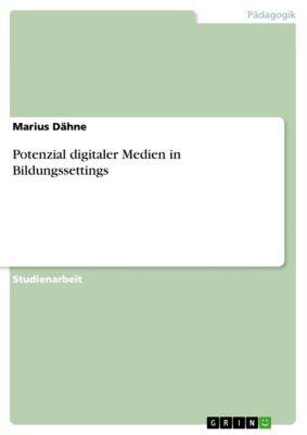 Potenzial digitaler Medien in Bildungssettings, Marius Dähne