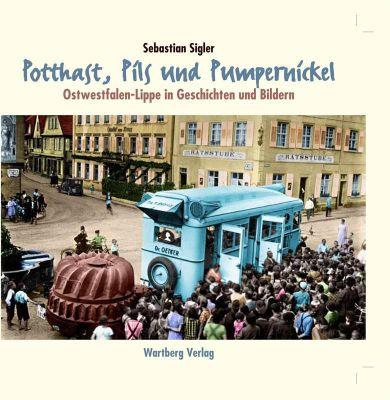 Potthast, Pils und Pumpernickel - Sebastian Sigler |