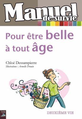 Pour être belle à tout âge, Chloé Dessampierre